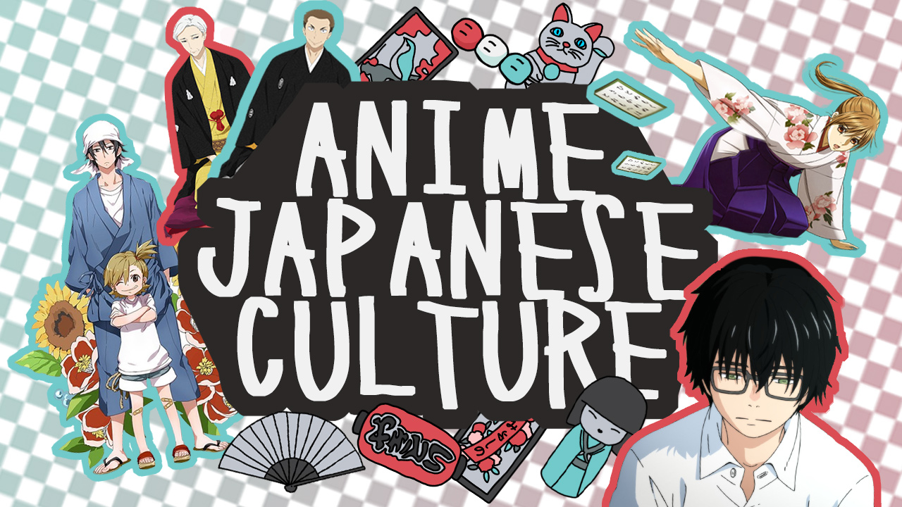 Top 6 Anime about Japanese Culture